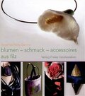 Blumen, Schmuck,  Accessoires aus Filz