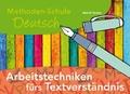 Methoden-Schule Deutsch: Arbeitstechniken fürs Textverständnis