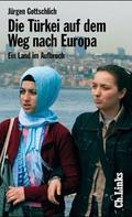 Die Türkei auf dem Weg nach Europa