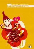 Das Ox-Kochbuch; Kochen ohne Knochen, Die feine fleischfreie Punkrock-Küche; Bd.3