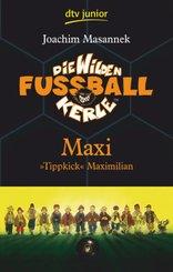 Die wilden Fußballkerle - Maxi 'Tippkick' Maximilian