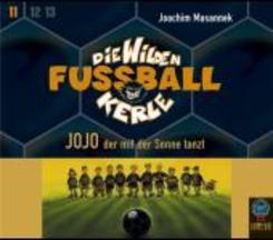 Die wilden Fußballkerle, Audio-CDs: Jojo, der mit der Sonne tanzt, 3 Audio-CDs; Tl.11