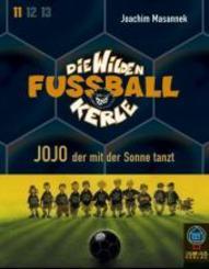 Die wilden Fußballkerle, Cassetten: Jojo, der mit der Sonne tanzt, 2 Cassetten; Tl.11