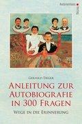 Anleitung zur Autobiografie in 300 Fragen
