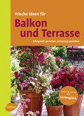 Frische Ideen für Balkon und Terrasse