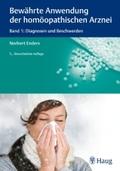 Bewährte Anwendung der homöopathischen Arznei: Diagnosen und Beschwerden; Bd.1
