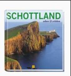 Schottland - sehen & erleben