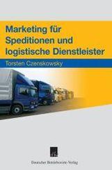 Marketing für Speditionen und logistische Dienstleister
