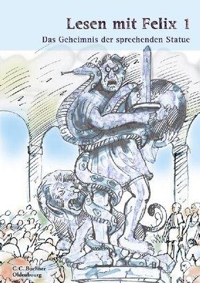 Latein mit Felix: Lesen mit Felix; Bd.1