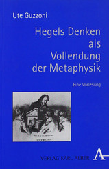 Hegels Denken als Vollendung der Metaphysik