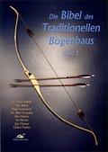 Die Bibel des Traditionellen Bogenbaus - Bd.2