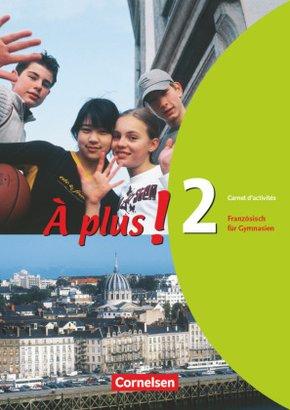 À plus!: Carnet d' activites; Bd.2