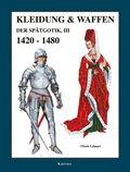 Kleidung & Waffen der Spätgotik - Tl.3