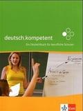 deutsch.kompetent - Ein Deutschbuch für berufliche Schulen: Schülerbuch