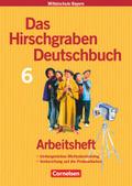 Das Hirschgraben Deutschbuch, Mittelschule Bayern: 6. Schuljahr, Arbeitsheft