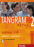Tangram aktuell: Kursbuch + Arbeitsbuch, Lektion 1-4, m. Audio-CD zum Arbeitsbuch; Bd.2