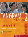 Tangram aktuell: Kursbuch + Arbeitsbuch, Lektion 5-8, m. Audio-CD zum Arbeitsbuch; Bd.2