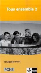 Tous ensemble, Ausgabe ab 2004: 2. Lernjahr, Vokabellernheft; Bd.2
