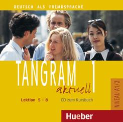 Tangram aktuell: Lektion 5-8, 1 Audio-CD zum Kursbuch.