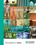 Espanol Actual: Übungsbuch plus; Bd.1