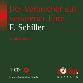 Friedrich Schiller - Der Verbrecher aus verlorener Ehre (1 Audio-CD)