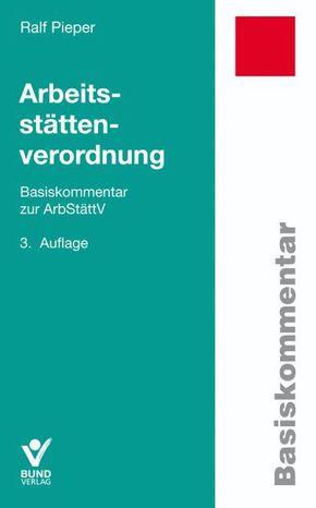 Arbeitsstättenverordnung (ArbStättV), Basiskommentar