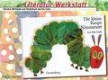 Literatur-Werkstatt 'Die kleine Raupe nimmersatt'
