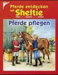 Pferde entdecken mit Sheltie: Pferde pflegen