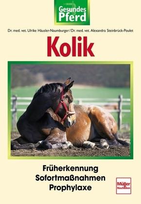 Kolik; Früherkennung - Sofortmaßnahmen - Prophylaxe; Gesundes Pferd; Deutsch; 68 farb. Fotos, 8 Zeich.