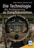 Die Technologie der Ausbesserung der Dampflokomotiven