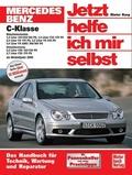 Jetzt helfe ich mir selbst: Mercedes C-Klasse; Bd.245
