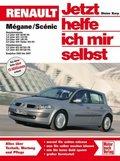 Jetzt helfe ich mir selbst: Renault Megane / Scenic (Baujahre 2002 bis 2007); Bd.242
