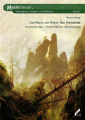 Musiktheater: Carl Maria von Weber: Der Freischütz; Bd.3