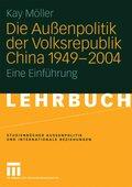 Die Außenpolitik der Volksrepublik China 1949-2004