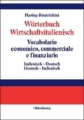 Wörterbuch Wirtschaftsitalienisch, Italienisch-Deutsch/Deutsch-Italienisch - Vocabulario economico, commerciale e finanziario, italiano-tedesco/tedesco-italiano