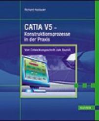 CATIA V5 - Konstruktionsprozesse in der Praxis