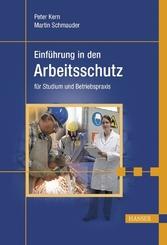 Einführung in den Arbeitsschutz für Studium und Betriebspraxis