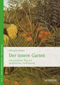 Der innere Garten, m. Audio-CD
