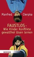 Faustlos, Wie Kinder Konflikte gewaltfrei lösen lernen