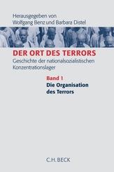 Der Ort des Terrors: Die Organisation des Terrors; Bd.1