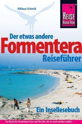 Formentera; Der etwas andere Reiseführer   ; Reise Know How ; Deutsch; , ca. 70 farb. Fotos, Umschlagktn, Reg., Griffmarken -