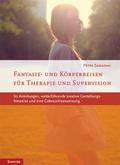 Fantasie- und Körperreisen für Therapie und Supervision