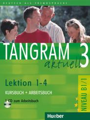 Tangram aktuell: Tangram aktuell 3 - Lektion 1-4, m. 1 Audio-CD, m. 1 Buch