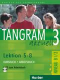 Tangram aktuell: Kursbuch und Arbeitsbuch, Lektion 5-8, m. Audio-CD zum Arbeitsbuch; Bd.3