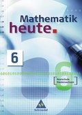 Mathematik heute, Realschule Niedersachsen, Neubearbeitung: Schülerband Klasse 6