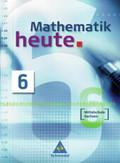 Mathematik heute, Ausgabe 2004 Mittelschule Sachsen: 6. Schuljahr, Schülerband