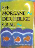 Fee Morgane, Der Heilige Gral