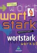 Wortstark, Erweiterte Ausgabe: 9. Klasse, Werkstattheft