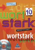 Wortstark, Erweiterte Ausgabe: 10. Klasse, Werkstattheft m. CD-ROM