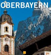 Oberbayern - sehen & erleben